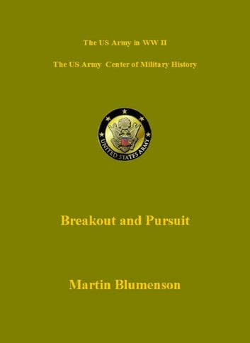 D-Day and the Battle for Normandy - Part 2: Breakout and Pursuit ebook by Martin Blumenson