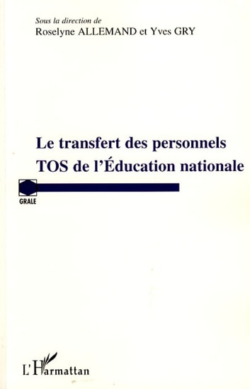 Transfert des personnels TOS de l'Education nationale ebook by Roselyne ALLEMAND,Yves GRY