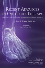 Recent Advances in Orthotic Therapy ebook by Paul Scherer