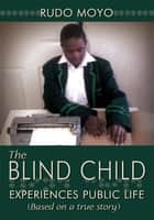 The Blind Child ebook by Rudo Moyo
