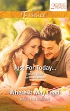 Just For Today.../Where It May Lead ebook by Emmie Dark, Janice kay Johnson