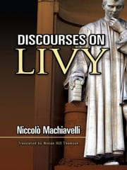 Discourses on Livy ebook by Niccolò Machiavelli,Ninian Hill Thomson