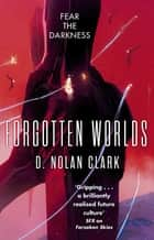 Forgotten Worlds - Book Two of The Silence ebook by D. Nolan Clark