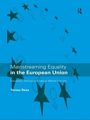 Mainstreaming Equality in the European Union ebook by Teresa Rees