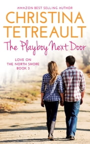 The Playboy Next Door ebook by Christina Tetreault