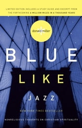 Blue Like Jazz - Nonreligious Thoughts on Christian Spirituality ebook by Donald Miller