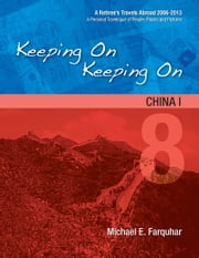Keeping On Keeping On: 8---China I ebook by Michael Farquhar