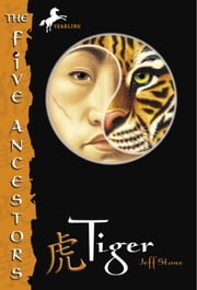 The Five Ancestors Book 1: Tiger ebook by Jeff Stone