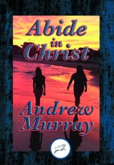 Abide in Christ - With Linked Table of Contents ebook by Andrew Dr Murray