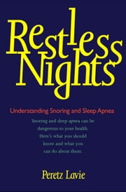 Restless Nights - Understanding Snoring and Sleep Apnea ebook by Prof. Peretz Lavie