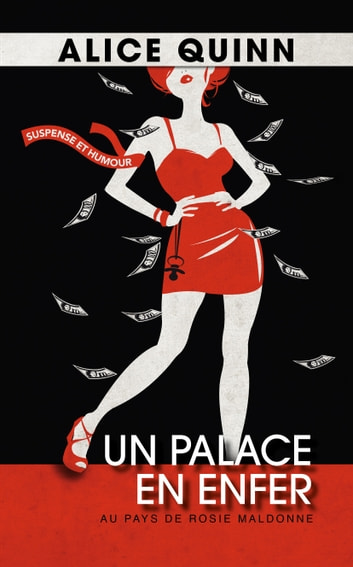 UN PALACE EN ENFER - Au pays de Rosie Maldonne eBook by Alice QUINN