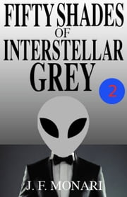 Fifty Shades of Interstellar Grey 2 ebook by J.F. Monari