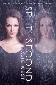 Split Second ebook by Kasie West