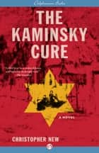 The Kaminsky Cure ebook by Christopher New