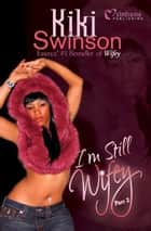 I'm Still Wifey ebook by Kiki Swinson