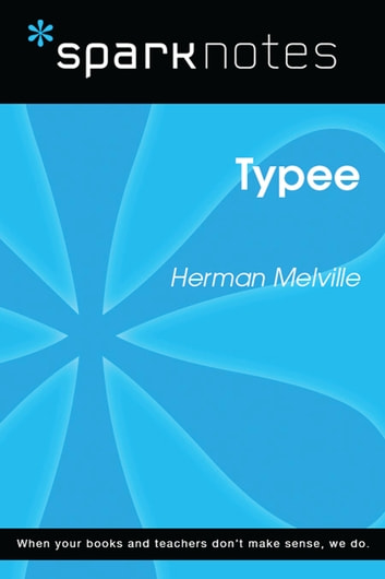Typee (SparkNotes Literature Guide) ebook by SparkNotes