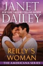 Reilly's Woman ebook by Janet Dailey