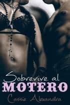 Sobrevive al motero ebooks by Cassie Alexandra