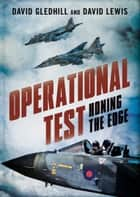 Operational Test - Honing the Edge ebook by David Gledhill, David Lewis