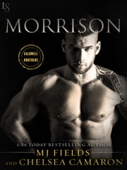 Morrison - A Caldwell Brothers Novel ebook by Chelsea Camaron, MJ Fields