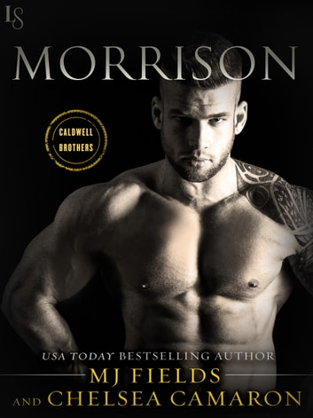 Morrison - A Caldwell Brothers Novel ebook by Chelsea Camaron,MJ Fields