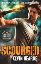 Scourged - The Iron Druid Chronicles 電子書 by Kevin Hearne