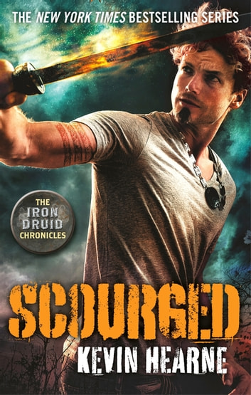 Scourged - The Iron Druid Chronicles ebook by Kevin Hearne
