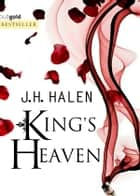 King's Heaven ebook by J.H. Halen