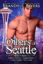 Others of Seattle - Series Volume 2 ebook by Brandy L Rivers