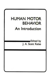 Human Motor Behavior - An Introduction ebook by J.A. Scott Kelso,J.A. Scott Kelso,J.A. Scott Kelso