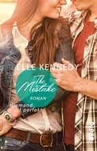 The Mistake – Niemand ist perfekt - Roman ebook by Elle Kennedy, Christina Kagerer