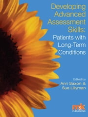 Developing Advanced Assessment Skills: Patients with Long Term Conditions ebook by Susan Lillyman,Ann Saxon