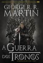 A Guerra dos Tronos ebook by George R. R. Martin