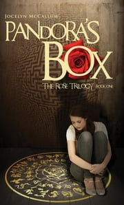 Pandora's Box - The Rose Trilogy: Book One ebook by Jocelyn McCallum