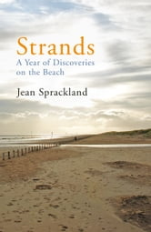 Strands - A Year of Discoveries on the Beach ebook by Jean Sprackland