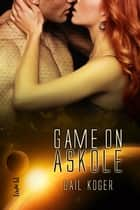 Game On Askole ebook by Gail Koger