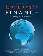 Corporate Finance - Theory and Practice ebook by Pierre Vernimmen,Pascal Quiry,Maurizio Dallocchio,Yann Le Fur,Antonio Salvi