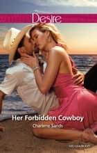 Her Forbidden Cowboy ebook by