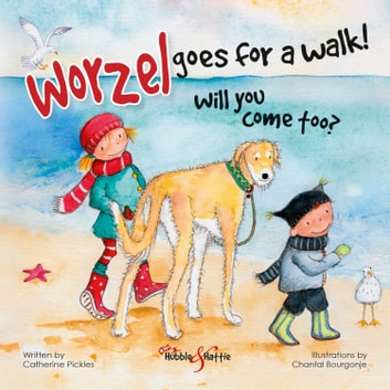 Worzel goes for a walk! Will you come too? ebook by Catherine Pickles,Chantal Bourgonje