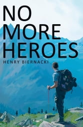 No More Heroes ebook by Henry Biernacki