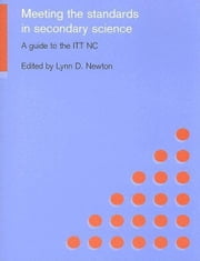 Meeting the Standards in Secondary Science ebook by Newton, Lynn D.