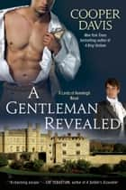 A Gentleman Revealed - A Gay Historical Romance ebook by Cooper Davis