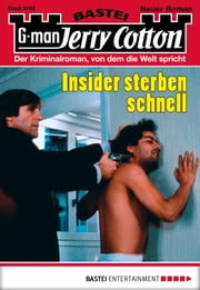 Jerry Cotton - Folge 3092 - Insider sterben schnell ebook by Jerry Cotton