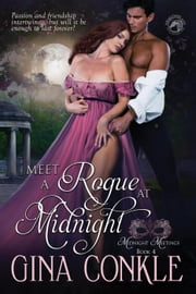 Meet A Rogue At Midnight - Midnight Meetings, #4 ebook by Gina Conkle
