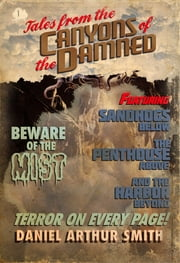 Tales from the Canyons of the Damned: No. 1 ebook by Daniel Arthur Smith