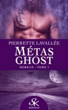 Herkan - Métas Ghost, T1 ebook by Pierrette Lavallée