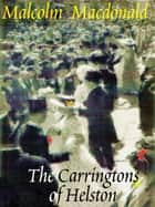 The Carringtons of Helston ebook by Malcolm Macdonald