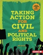 Taking Action for Civil and Political Rights ebook by Eric Braun