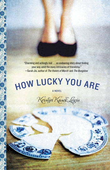 How Lucky You Are ebook by Kristyn Kusek Lewis
