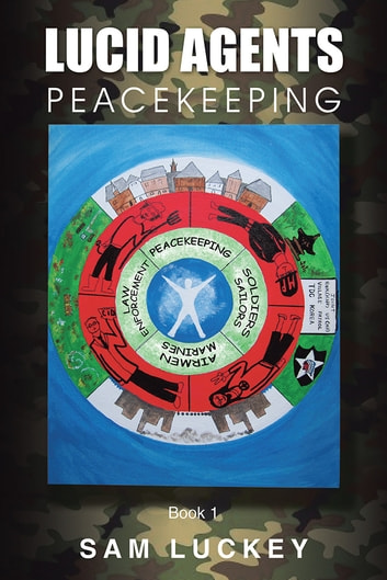 LUCID AGENTS - PEACEKEEPING ebook by Sam Luckey